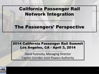 California Passenger Rail Network Integration ________________________ The Passengers' Perspective