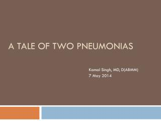 A Tale of TWO PNEUMONIAS