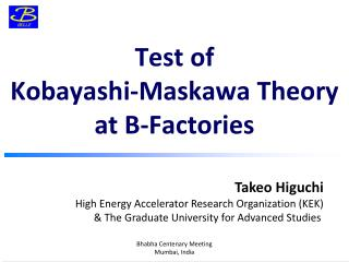 Test of Kobayashi- Maskawa  Theory at B-Factories