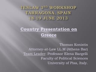 TenLaw 3 rd  Workshop Tarragona, Spain 18-19 June 2013