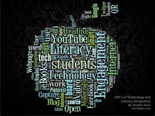 ABC's of Technology and  Literacy Integration By: Heather Keck hkeck@gmx.com