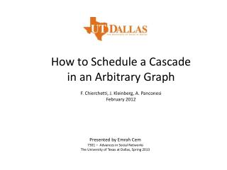 How to Schedule a Cascade in an Arbitrary Graph F.  Chierchetti , J. Kleinberg, A.  Panconesi February 2012