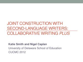 Joint Construction with Second-Language Writers: Collaborative Writing  Plus