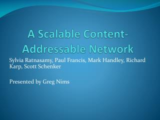 A Scalable Content-Addressable Network