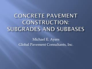 Concrete Pavement Construction:  Subgrades and Subbases