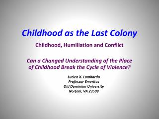 Childhood as the Last Colony