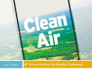 6 th  Annual  Unifour  Air Quality Conference