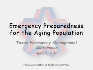 Emergency Preparedness  for the Aging Population