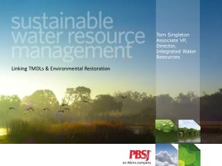 Tom Singleton Associate VP, Director, Integrated Water Resources