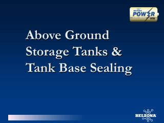 Above Ground Storage Tanks & Tank  Base Sealing