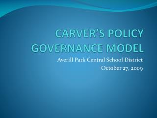 CARVER'S POLICY GOVERNANCE MODEL