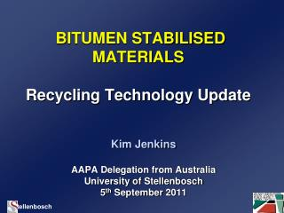 BITUMEN STABILISED MATERIALS Recycling Technology Update