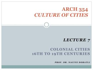 ARCH 354 CULTURE OF CITIES