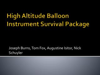 High Altitude Balloon Instrument Survival Package