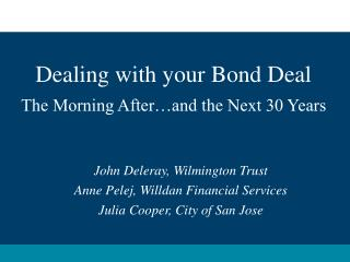 Dealing with your Bond Deal The Morning After…and the Next 30 Years