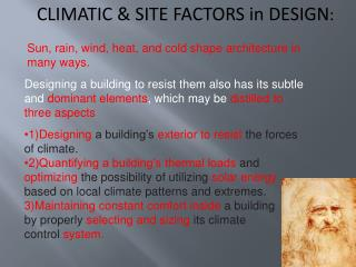 CLIMATIC & SITE FACTORS in DESIGN :