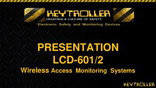 PRESENTATION LCD-601/2 Wireless  Access  Monitoring  Systems
