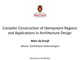 Compiler Construction of Idempotent Regions and Applications in Architecture Design