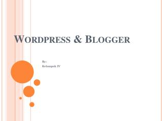 Wordpress  & Blogger