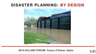 DISASTER PLANNING:  BY  dESIGN