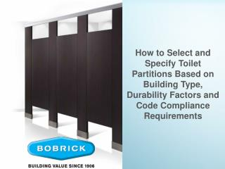 How to Select and Specify Toilet Partitions Based on Building  Type , Durability Factors and Code Compliance Requirement