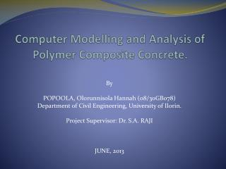 Computer Modelling and Analysis of Polymer Composite Concrete.