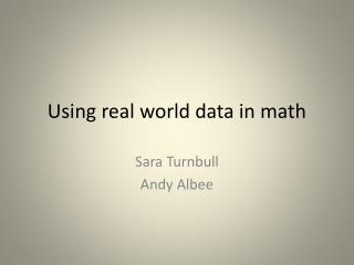 Using real world data in math