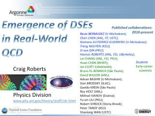 Craig Roberts Physics Division www.phy.anl.gov/theory/staff/cdr.html