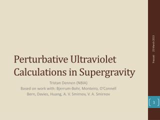 Perturbative  Ultraviolet Calculations in  Supergravity