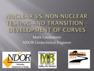 Nuclear vs. Non-nuclear Testing and Transition – Development of curves