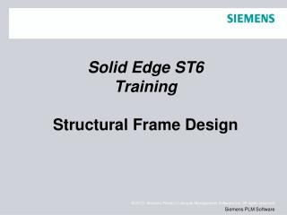 Solid Edge  ST6 Training Structural Frame Design