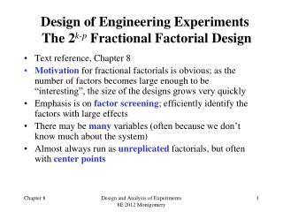 Design of Engineering Experiments   The 2 k-p  Fractional Factorial Design