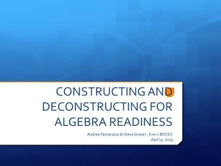 CONSTRUCTING AND DECONSTRUCTING FOR ALGEBRA READINESS