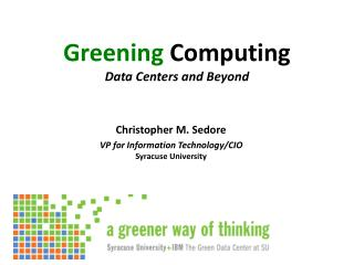 Greening  Computing Data Centers and Beyond