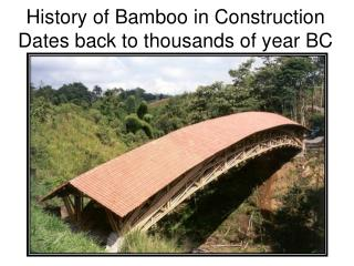 History of Bamboo in Construction Dates back to thousands of year BC