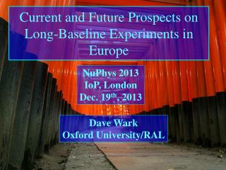 Current and Future Prospects on Long-Baseline Experiments in Europe