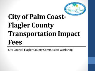City of Palm Coast-Flagler County Transportation Impact Fees