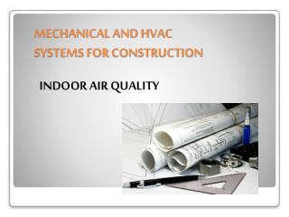 MECHANICAL AND HVAC SYSTEMS FOR CONSTRUCTION