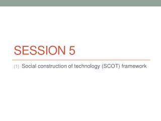 Session 5