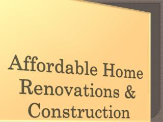 Affordable Home Renovations & Construction