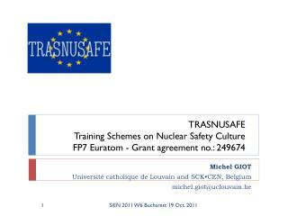 Michel GIOT Université catholique de Louvain and SCK•CEN , Belgium m ichel.giot@uclouvain.be