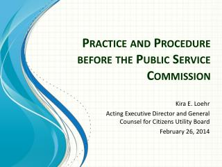 Practice and Procedure before the Public Service Commission