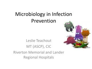 Microbiology in Infection Prevention