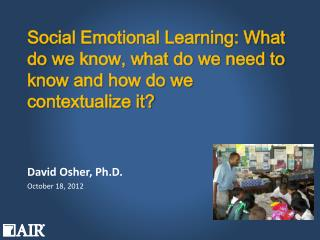 Social Emotional Learning: What do  w e know, what do we need to know and  h ow  do we contextualize  it?