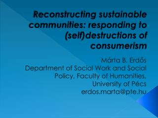 Reconstructing sustainable communities: responding to (self)destructions of consumerism