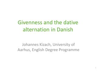 Givenness and the dative alternation in Danish