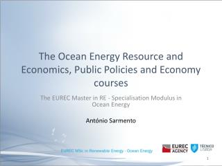 The Ocean Energy Resource and Economics, Public Policies and Economy courses
