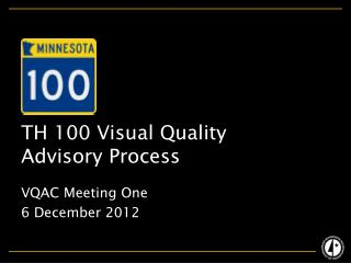 TH 100 Visual Quality  Advisory Process