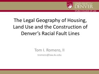 The Legal Geography of Housing, Land Use and the Construction of Denver's Racial Fault Lines
