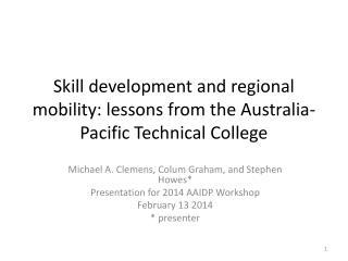 Skill development and regional mobility: lessons from the Australia-Pacific Technical College
